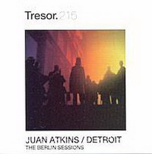 juan atkins «the berlin sessions» (tresor, 2005)