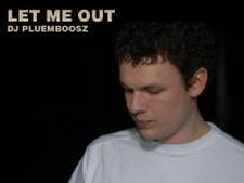 dj pluemboosz - let me out